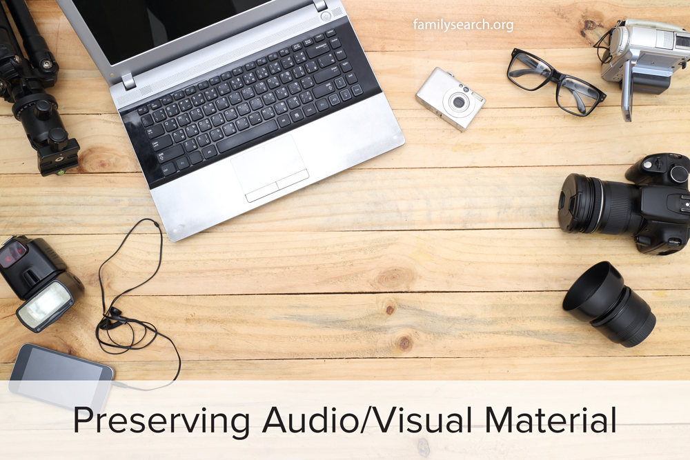 Family History Preservation: Preserving Audiovisual Material