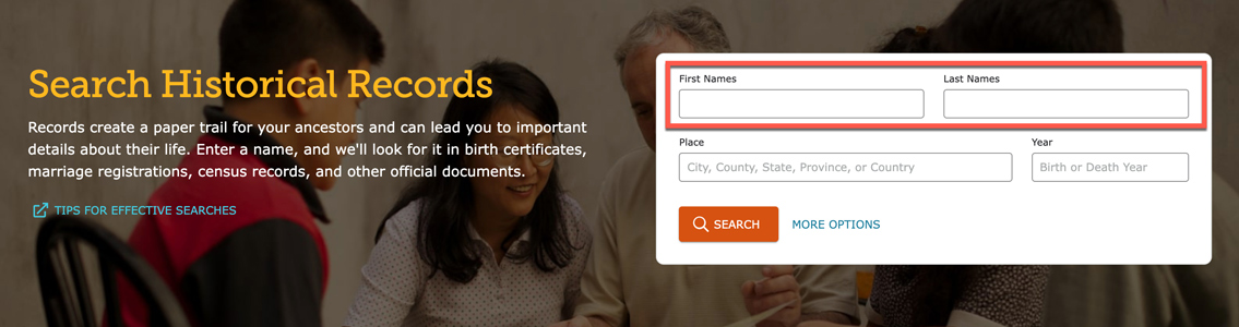 To use the search historical records page, type in your ancestor's name in the boxes.